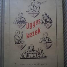 Ugyes kezek budapest 1956 diverse activitati carte hobby copii limba maghiara