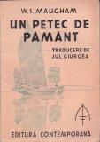 W. S. MAUGHAM - UN PETEC DE PAMANT ( INTERBELICA ), Alta editura
