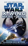 Aaron Allston - X - Wing: Mercy Kill (Star Wars), 2012