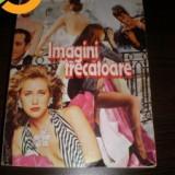 IMAGINI TRECATOARE- de ELIZABETH ADLER - Roman, Anul publicarii: 1987