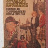MANUAL DE CONVERSATIE IN LIMBA ENGLEZA  VOL. I