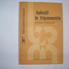 APLICATII IN TRIGONOMETRIE CONSTANTIN IONESCU TIU,P12,P3, Alta editura