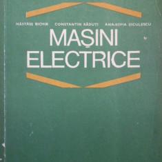 NASTASE BICHIR--MASINI ELECTRICE - Carti Electrotehnica