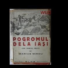 Marius Mircu, Progromul de la Iasi(29 iunie 1941), Editura Glob, Bucuresti, 100 pag. - Carte Istorie