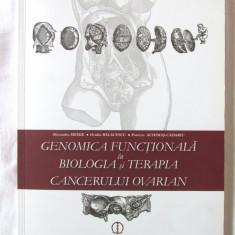 GENOMICA FUNCTIONALA IN BIOLOGIA SI TERAPIA CANCERULUI OVARIAN, 2009. Carte noua - Carte Oncologie