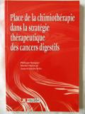 """""""PLACE DE LA CHIMIOTHERAPIE DANS LA STRATEGIE THERAPEUTIQUE DES  CANCERS DIGESTIFS"""", Ph. Rougier / M. Ducreux / J.F. Seitz, 2001. Lb. fr. Absolut noua"""