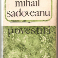 (C4960) POVESTIRI DE MIHAIL SADOVEANU, EDITURA PENTRU LITERATURA, 1968, POVESTIRI, TARA DE DINCOLO DE NEGURA, IMPARATIA APELOR - Nuvela