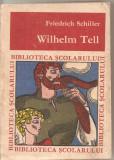 (C4939) WILHELM TELL DE FRIEDRICH SCHILLER, EDITURA TINERETULU, 1967, Alta editura