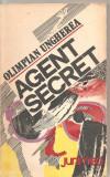 (C4941) AGENT SECRET DE OLIMPIAN UNGHEREA, EDITURA JUNIMEA, 1985, Alta editura