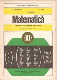 (C4918) MATEMATICA. ELEMENTE DE ALGEBRA SUPERIOARA, MANUAL PENTRU CLASA A XI-A, AUTORI: C. NASTASESCU, C. NITA, I. STANESCU, EDP, 1993, Alta editura
