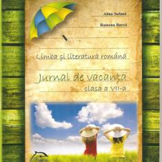 (C4923) LIMBA SI LITERATURA ROMANA, JURNAL DE VACANTA DE ALINA SUFANA SI RAMONA BURCA PENTRU CLASA A VII-A, EDITURA DELFIN, 2013 - Manual scolar, Clasa 7