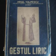 MIHAIL VULPESCU - GESTUL LIRIC {1947, cu dedicatia si autograful autorului}