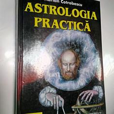 ASTROLOGIE PRACTICA - ADRIAN COTROBESCU - Carte Hobby Astrologie