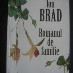 ION BRAD - ROMANUL DE FAMILIE  {contine autograful si dedicatia autorului}