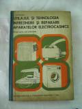 UTILAJUL SI TEHNOLOGIA INTRETINERII SI REPARARII  APARATELOR ELECTROCASNICE - SELMEREANU .