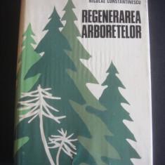 N. CONSTANTINESCU - REGENERAREA ARBORETELOR {1973, contine autograful si dedicatia autorului}