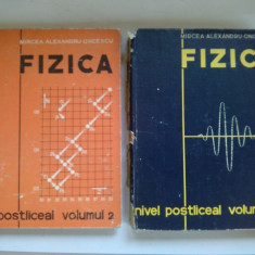 FIZICA - NIVEL POSTLICEAL, Vol. I si II . Autor: Mircea Alexandru Oncescu Ed. Didactica si pedagogica Bucuresti 1973 - Carte Fizica