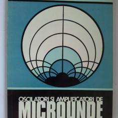 Oscilatori si amplificatori de microunde cu dispozitive semiconductoare, autor: Roman Baican - Ed. Academiei R. S. R. 1979 - Carti Electronica