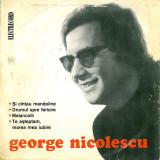 """George Nicolescu - Si Cintau Mandoline_Drumul Spre Fericire_Melancolii_Te Asteptam, Marea Mea Iubire (7""""), VINIL, electrecord"""
