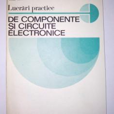 Lucrari practice de componente si circuite electronice - Ed. Didactica si pedagogica Bucuresti 1983 - Carti Electronica