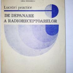 Lucarari practice de depanare - Ed. Didactica si pedagogica Bucuresti 1981, Alta editura