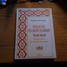 VECHI MOTIVE DECORATIVE ROMANESTI   -- Margarita Miller-Verghy  --  Bucuresti, 2007, 333 p. din care LVII planse color