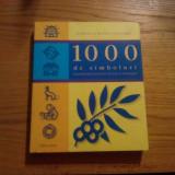 1000 DE SIMBOLURI * Semnificatia Formelor in Arta si Mitologie  --  Rowena si Rupert shepherd  -- 2007, 352 p. cu 1157 ilustratii