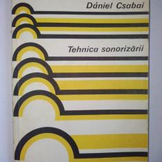 Tehnica sonorizarii Daniel Csabai - Ed. Tehnica - Carti Electronica