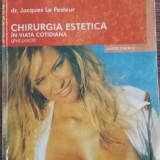 CHIRURGIA ESTETICA IN VIATA COTIDIANA GHID PRACTIC  - JAQUES LE PESTEUR