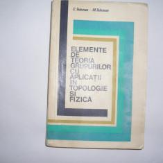 Elemente de teoria grupurilor cu aplicatii in topologie si fizica C.Teleman, p12 - Carte Matematica