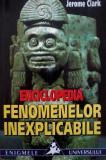 Enciclopedia fenomenelor inexplicabile  -  Jerome Clark