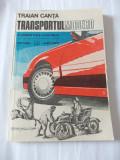 TRANSPORTUL MODERN , O COMPETITIE CONTINUA - TRAIAN CANTA ., Alta editura