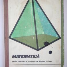 Matematica pentru candidatii de admitere in licee - Ed. Didactica si pedagogica Bucuresti 1970 - Culegere Matematica