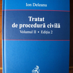 Tratat de procedura civila / Ion Deleanu (vol 2) 2007 - Carte Drept procesual civil