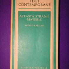 ACEASTA STRANIE MATERIE Alfred Kastler - Carte Fizica