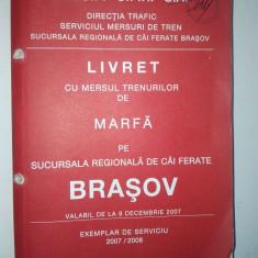 Livret cu mersul trenurilor de marfa pe regionala de cai ferate Brasov 2007/ 2008 - Carti Transporturi