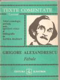 (C5018) FABULE DE GRIGORE ALEXANDRESCU, TEXTE COMENTATE, TABEL CRONOLOGIC, PREFATA, NOTE, APRECIERI CRITICE DE SANDA RADIAN, EDITURA ALBATROS, 1986, Alta editura