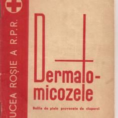 (C5015) DERMATO MICOZELE, BOLILE DE PIELE PROVOCATE DE CIUPERCI, CRUCEA ROSIE A R.P.R., NUCURESTI, 1965, Alta editura