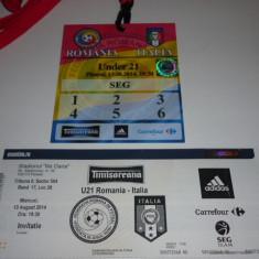 Bilet + acreditare meci fotbal - ROMANIA - ITALIA U21 13.08.2014 - Bilet meci