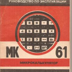 (C5012) MICROCALCULATOR MK 61, ELECTRONICA, CARTE IN LIMBA RUSA, - Carti Electronica
