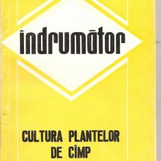 (C5022) INDRUMATOR CULTURA PLANTELOR DE CIMP ( CAMP ), BUCURESTI, 1981, Alta editura