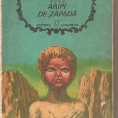 (C4971) CIRESARII, VOL.4 ( IV ), ARIPI DE ZAPADA DE CONSTANTIN CHIRITA, EDITURA ALBATROS, 1972