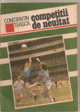 (C4973) COMPETITII DE NEUITAT DE CONSTANTIN TEASCA, EDITURA SPORT-TURISM, 1989