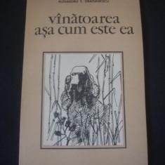 ALEXANDRU T. DRAGANESCU - VINATOAREA ASA CUM ESTE EA