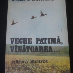NICOLAE C. CRISTOVEANU - VECHE PATIMA, VINATOAREA ...
