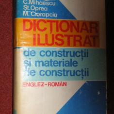 Dictionar ilustrat de constructii si materiale de constructii englez - roman - C.Mihaescu, St.Oprea, M.Ciorapciu