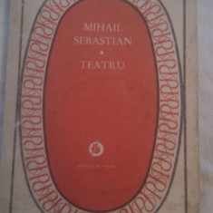MIHAIL SEBASTIAN TEATRU,EDITURA MINERVA 1987,COLECTIA PATRIMONIU