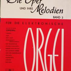 Partitura muzica pentru orga, Die Oper und ihre Melodien, fur die Elektronische Orgel, volumul 2, in germana, 20 melodii