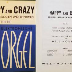 Partitura muzica pentru orga, Happy and Crazy, Moderne Melodien und Rhythmen, in germana (autor Will Horwell), 10 piese