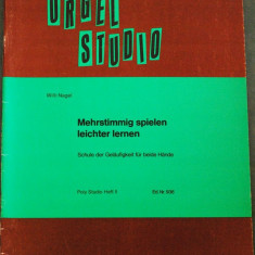 Partitura muzica / Manual pentru orga, ORGEL STUDIO, Poly Studio caietul II, in germana (autor Willi Nagel), 45 de studii